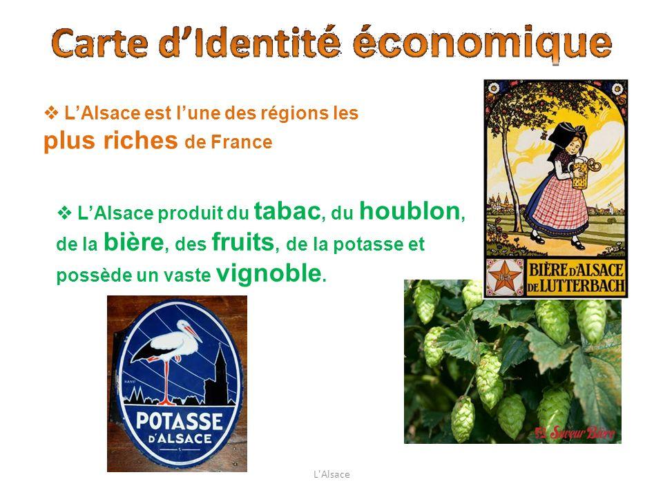 LAlsace est lune des régions les plus riches de France LAlsace produit du tabac, du houblon, de la bière, des fruits, de la potasse et possède un vast