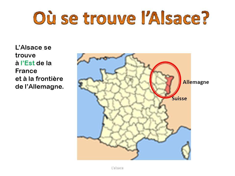 Il y a deux départements: le Bas-Rhin (67) le Bas-Rhin (68) LAlsace est la plus petite région française (seulement une vingtaine de kilomètres de large).