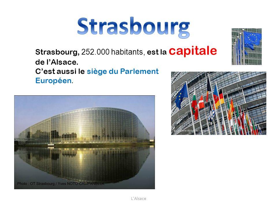 Strasbourg, 252.000 habitants, est la capitale de lAlsace. Cest aussi le siège du Parlement Européen. L'Alsace