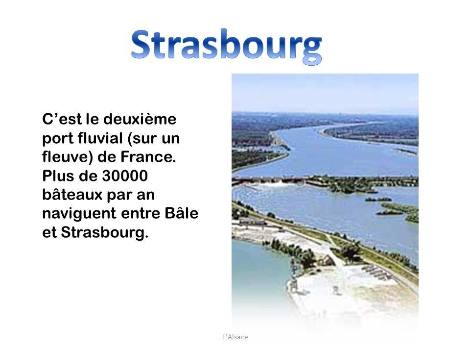 Cest le deuxième port fluvial (sur un fleuve) de France. Plus de 30000 bâteaux par an naviguent entre Bâle et Strasbourg. L'Alsace