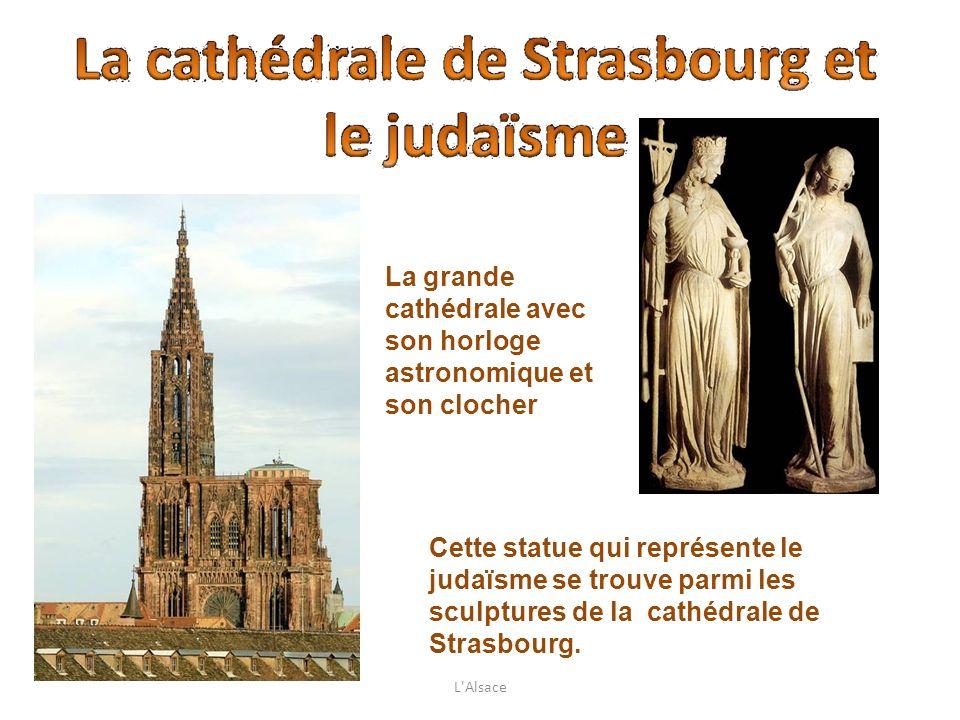 La grande cathédrale avec son horloge astronomique et son clocher Cette statue qui représente le judaïsme se trouve parmi les sculptures de la cathédr