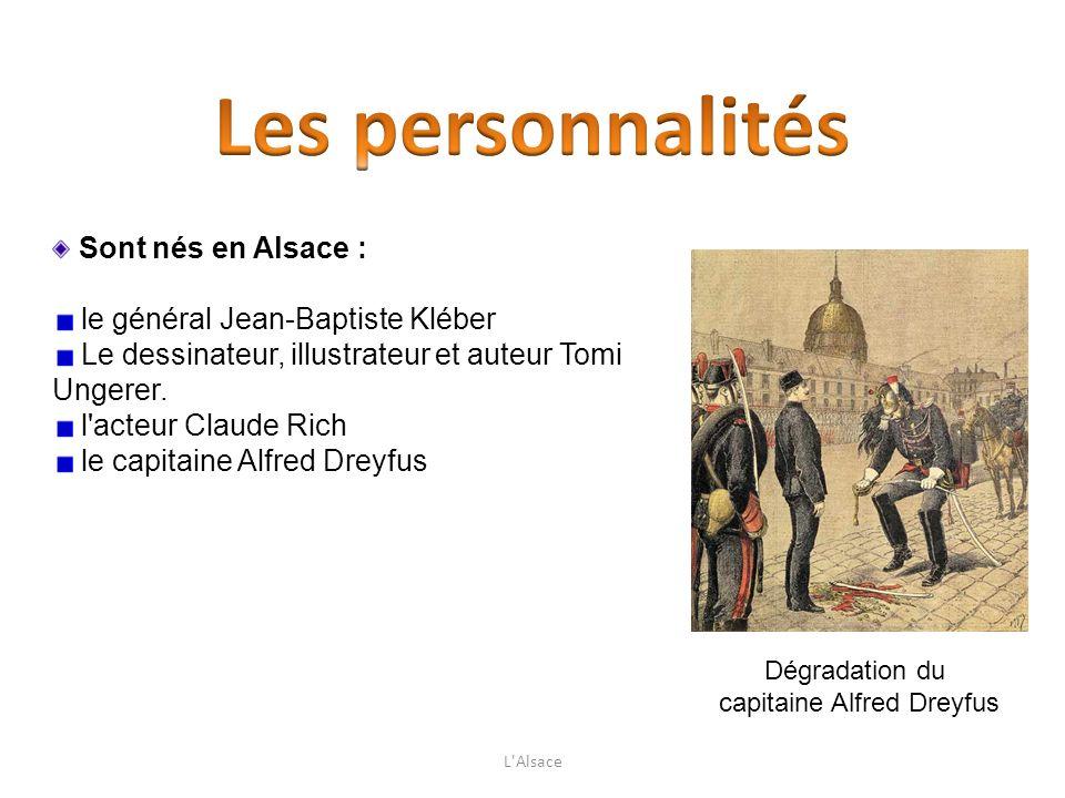 Sont nés en Alsace : le général Jean-Baptiste Kléber Le dessinateur, illustrateur et auteur Tomi Ungerer. l'acteur Claude Rich le capitaine Alfred Dre