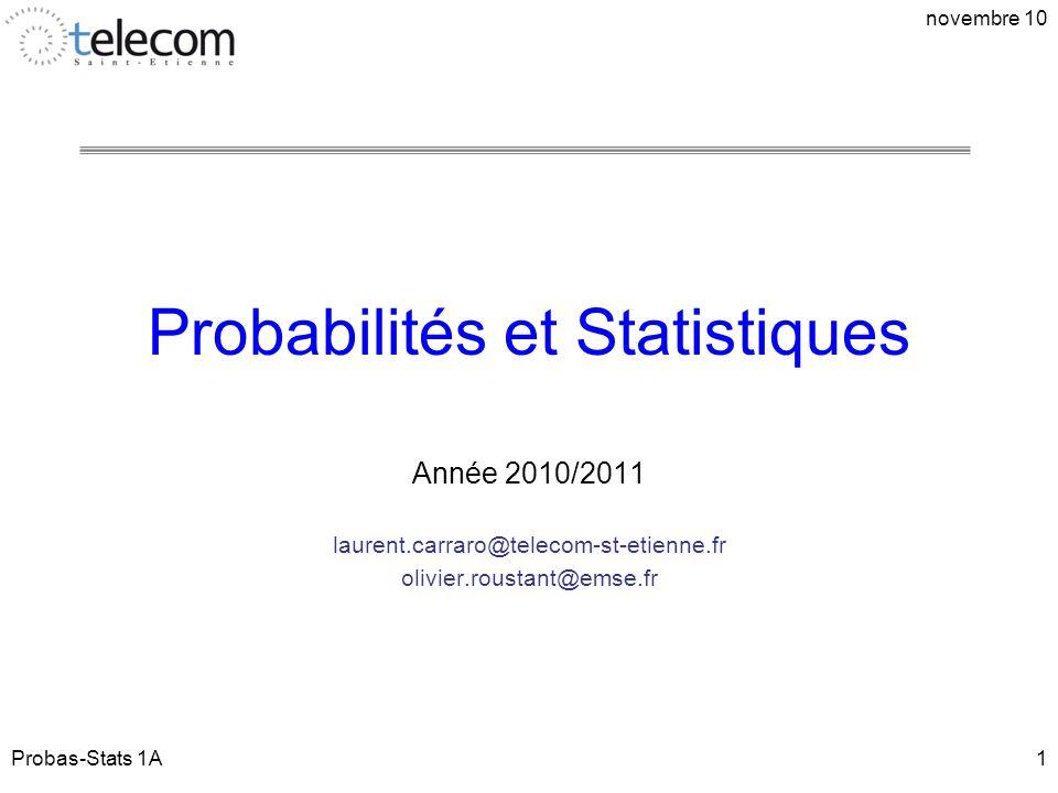 Quantiles empiriques novembre 10 x F n (x) x (i) (i - 0.5)/n Probas-Stats 1A12 Si : x (1) x (2) … x (n) sont les données classées dans lordre croissant : x (i) = q((i-0.5)/n) quantile empirique dordre (i-0.5)/n