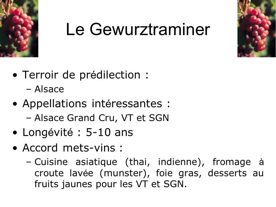 Terroir de pr é dilection : –Alsace Appellations int é ressantes : –Alsace Grand Cru, VT et SGN Long é vit é : 5-10 ans Accord mets-vins : –Cuisine as