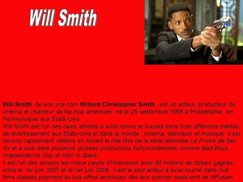 Will Smith, de son vrai nom Willard Christopher Smith, est un acteur, producteur de cinéma et chanteur de hip-hop américain, né le 25 septembre 1968 à