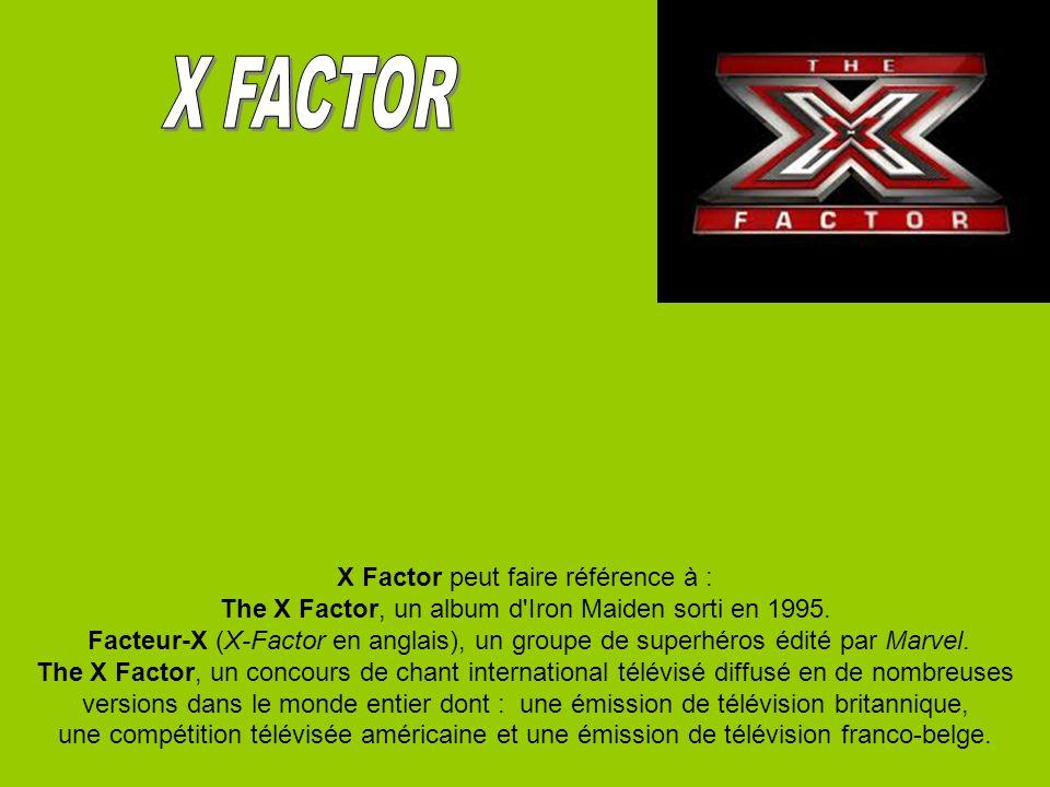 X Factor peut faire référence à : The X Factor, un album d'Iron Maiden sorti en 1995. Facteur-X (X-Factor en anglais), un groupe de superhéros édité p