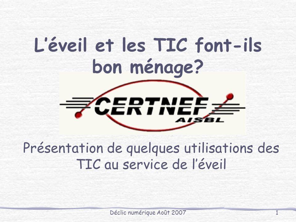 Déclic numérique Août 20071 Léveil et les TIC font-ils bon ménage.