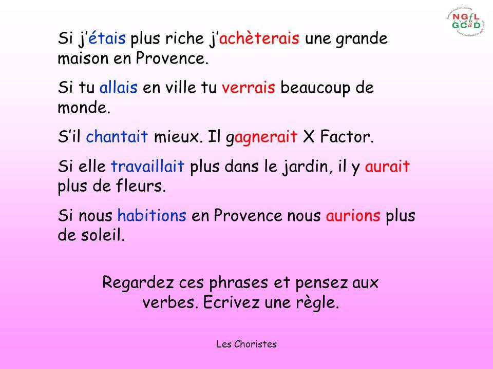 Les Choristes Si jétais plus riche jachèterais une grande maison en Provence.