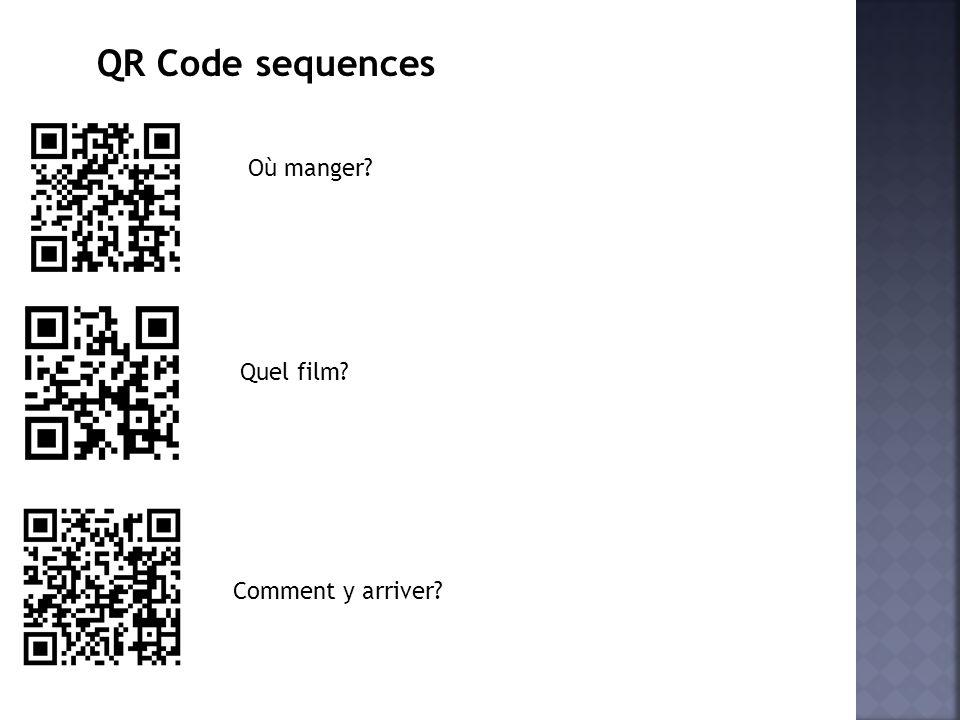 QR Code sequences Où manger? Quel film? Comment y arriver?