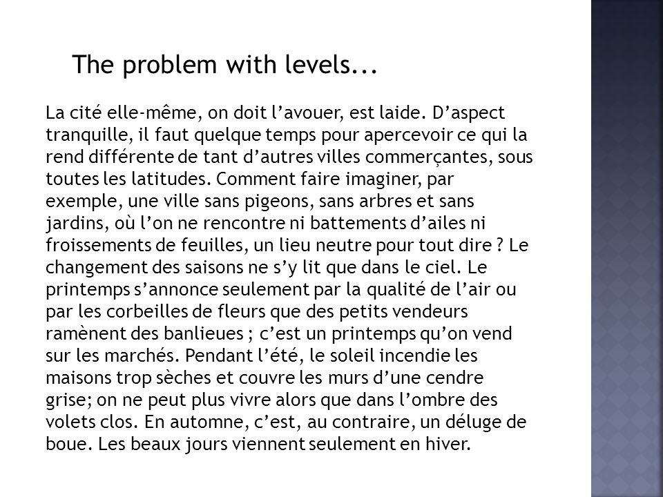 The problem with levels... La cité elle-même, on doit lavouer, est laide.