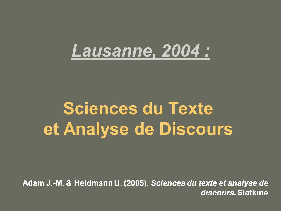 Lausanne, 2004 : Sciences du Texte et Analyse de Discours Adam J.-M.