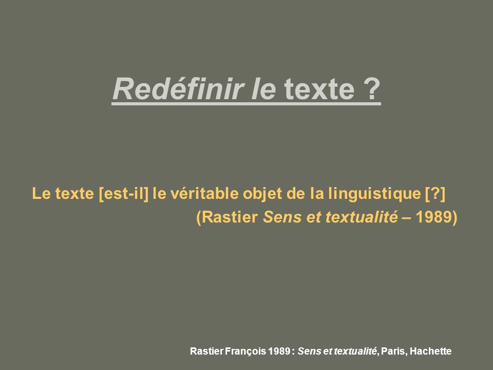Redéfinir le texte ? Texte (étymologiquement parlant) : assemblage, couture, configuration…