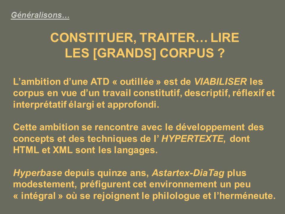 Généralisons… CONSTITUER, TRAITER… LIRE LES [GRANDS] CORPUS .