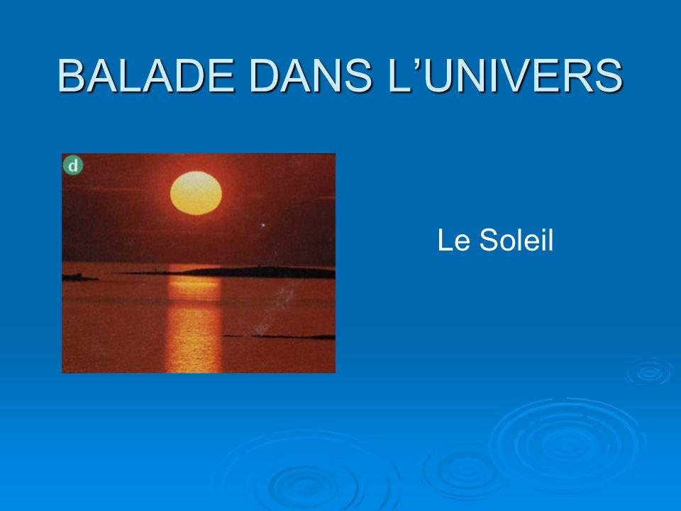 BALADE DANS LUNIVERS Le Soleil