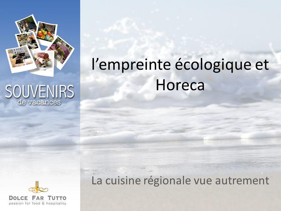 lempreinte écologique et Horeca La cuisine régionale vue autrement