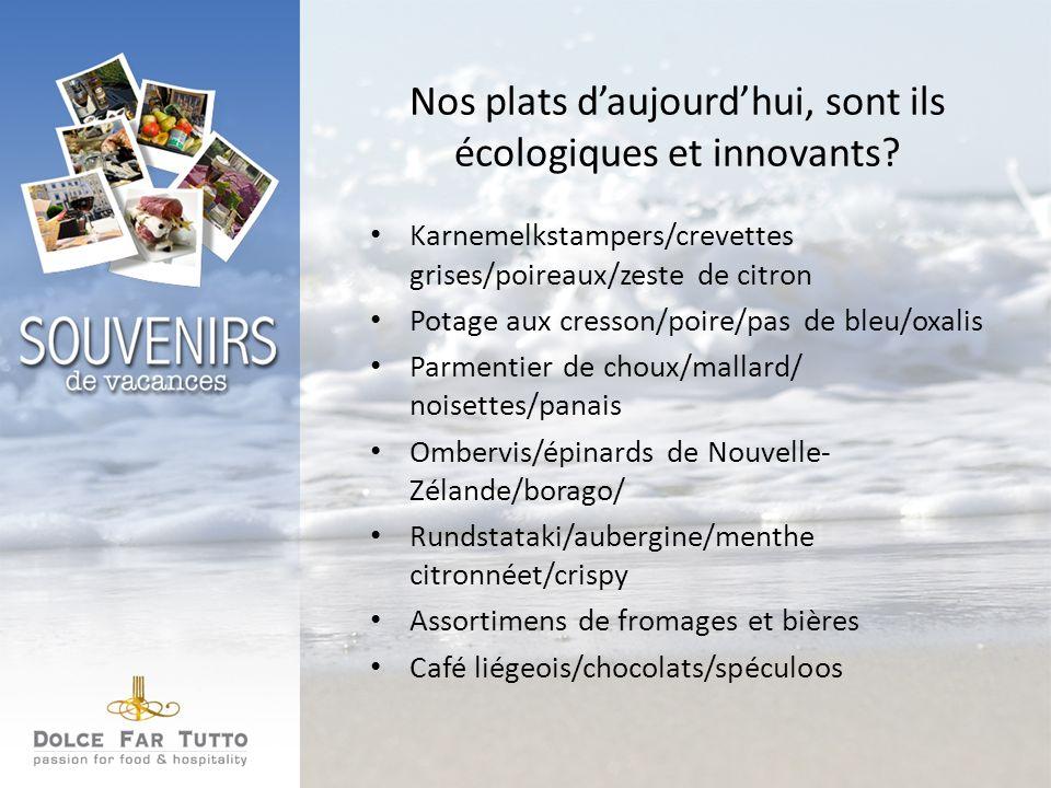 Nos plats daujourdhui, sont ils écologiques et innovants.