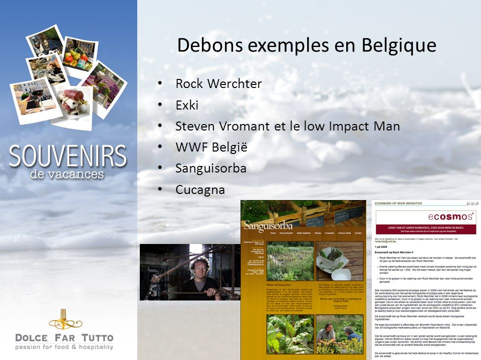 Debons exemples en Belgique Rock Werchter Exki Steven Vromant et le low Impact Man WWF België Sanguisorba Cucagna