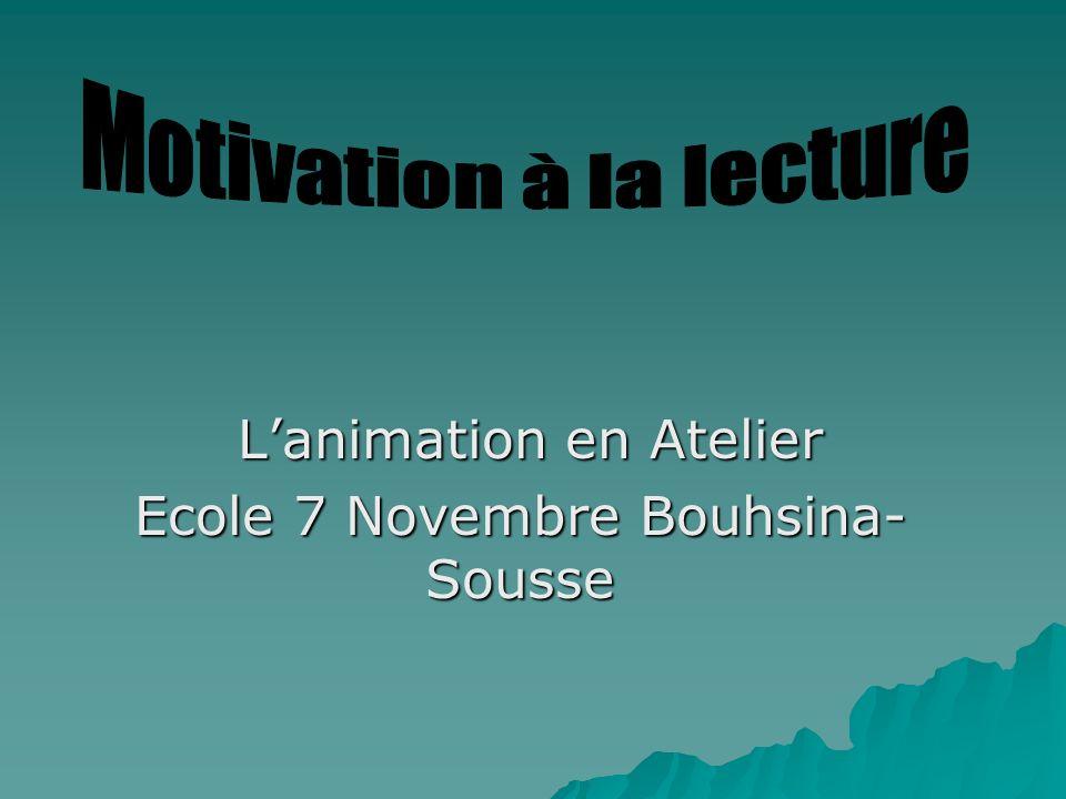 Lanimation en Atelier Lanimation en Atelier Ecole 7 Novembre Bouhsina- Sousse