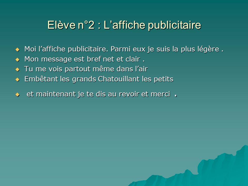 Elève n°2 : Laffiche publicitaire Moi laffiche publicitaire.