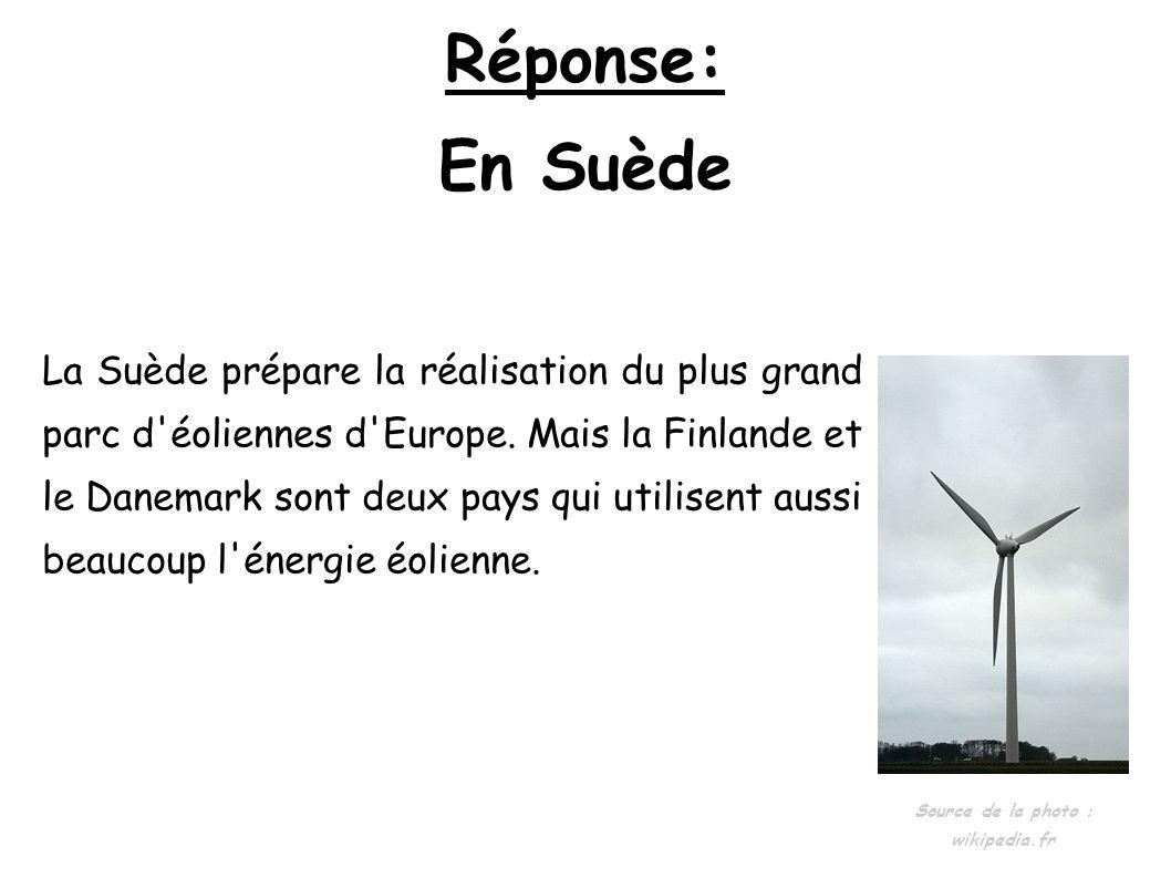 Réponse: En Suède La Suède prépare la réalisation du plus grand parc d'éoliennes d'Europe. Mais la Finlande et le Danemark sont deux pays qui utilisen