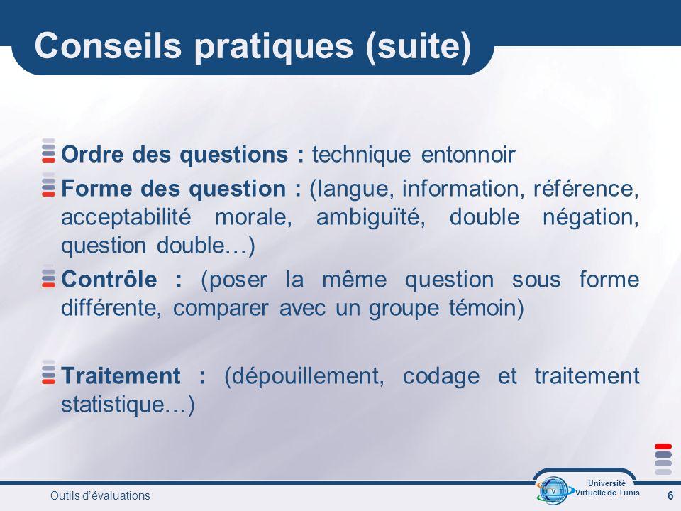 Université Virtuelle de Tunis Outils dévaluations 17 Les QCM QCM de comparaison quantitative Dans le capillaire veineux La pression mécanique est supérieure à la pression oncotique La pression mécanique est inférieure à la pression oncotique La pression mécanique est égale à la pression oncotique