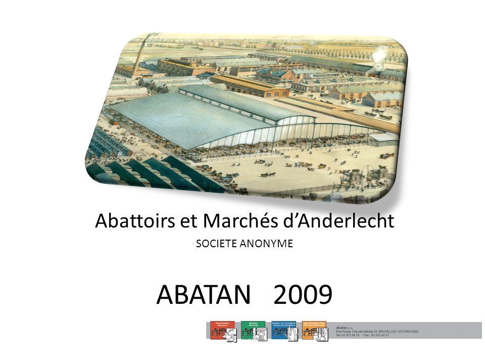 ABATAN 2009 Abattoirs et Marchés dAnderlecht SOCIETE ANONYME