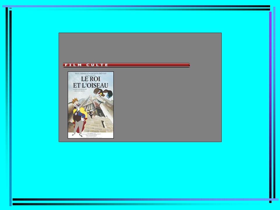 Roi et l'oiseau (Le) France, 1979 De Paul Grimault Scénario : Jacques Prévert, Paul Grimault, daprès La Bergère et le ramoneur de Hans Christian Ander