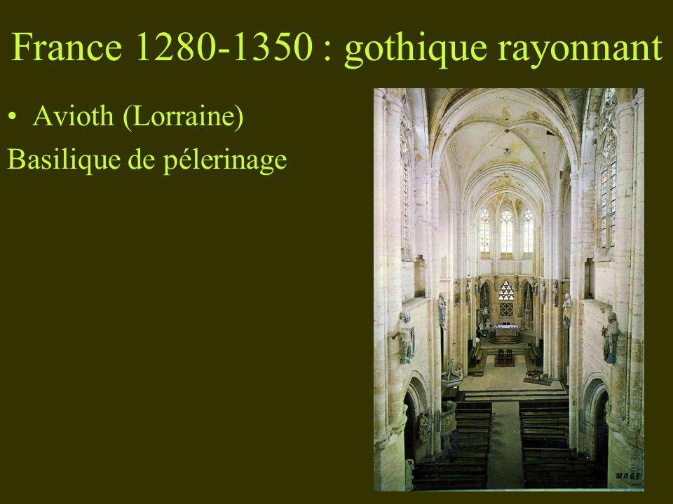 France 1280-1350 : gothique rayonnant Avioth (Lorraine) Basilique de pélerinage