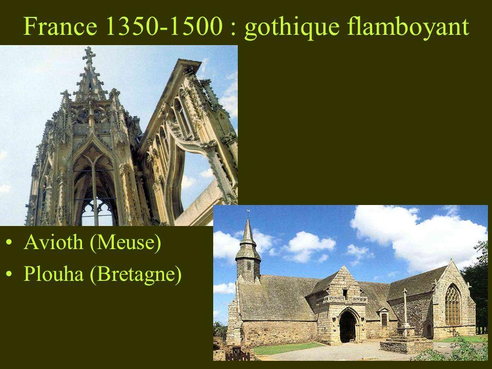France 1350-1500 : gothique flamboyant Avioth (Meuse) Plouha (Bretagne)