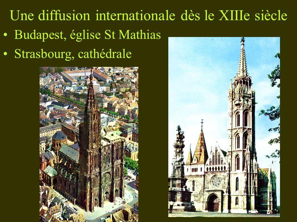 Une diffusion internationale dès le XIIIe siècle Budapest, église St Mathias Strasbourg, cathédrale