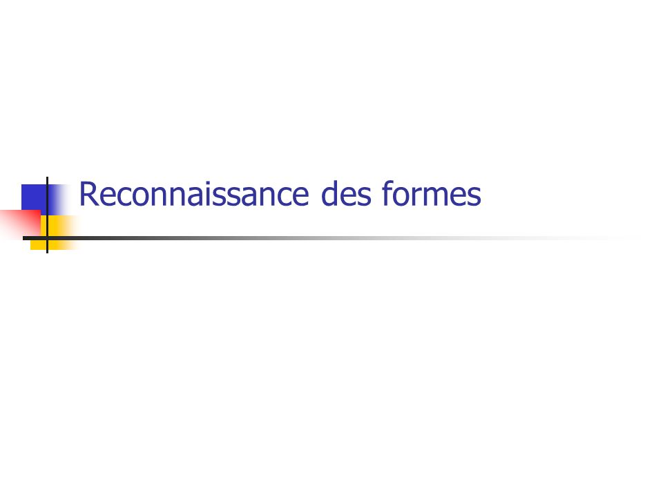 Vision par ordinateur - Alain Boucher13 Méthodes de reconnaissance Méthodes basées sur une décision théorique Basées sur des fonctions de décision ou des fonctions discriminantes Nous devons définir des fonctions de décisions pour tester l appartenance à chacune des classes de formes à l étude Classificateurs par correspondances (matching) Distance minimum Corrélation Classificateurs statistiques Bayes Réseaux de neurones, logique floue, automate cellulaire, algorithme génétique, …