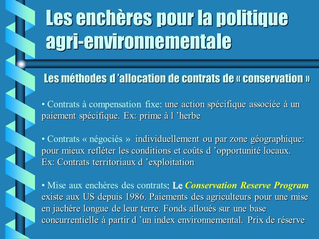Les enchères pour la politique agri-environnementale Les méthodes d allocation de contrats de « conservation » une action spécifique associée à un Con