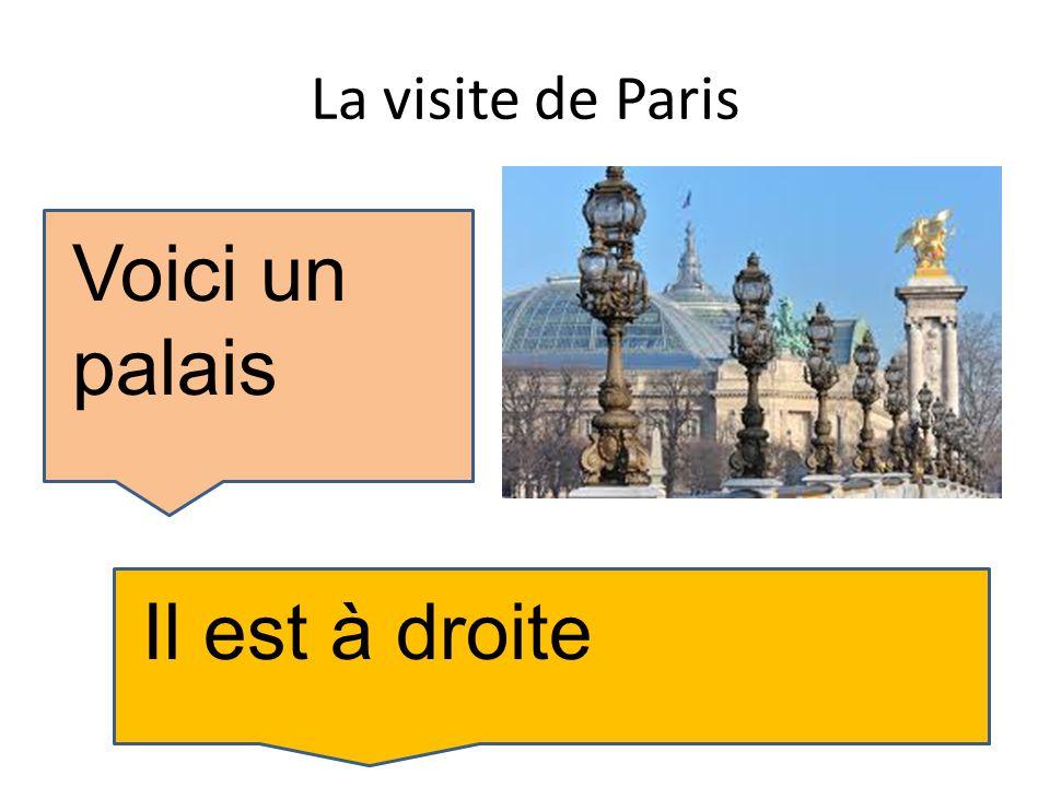 La visite de Paris Voici un palais Il est à droite