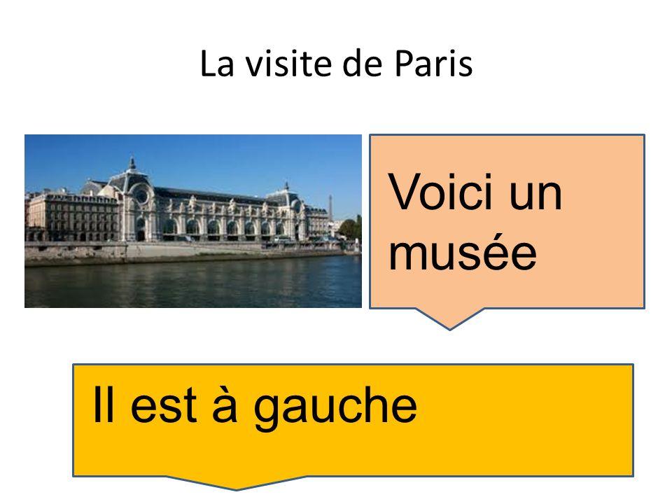 La visite de Paris Voici un musée Il est à gauche
