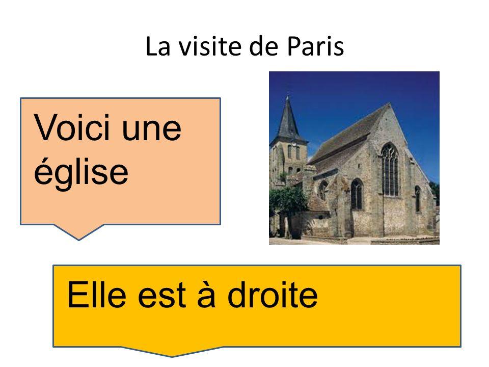 La visite de Paris Voici une église Elle est à droite
