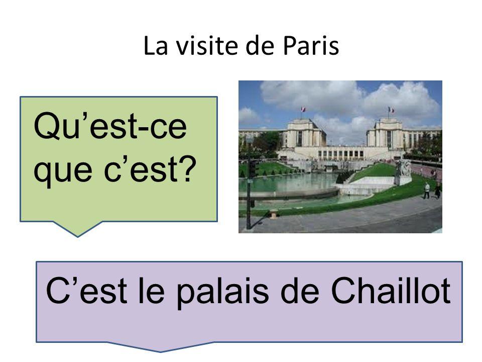 La visite de Paris Quest-ce que cest Cest le palais de Chaillot