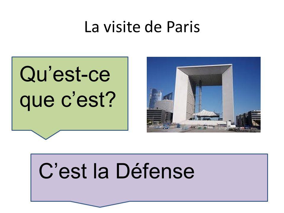La visite de Paris Quest-ce que cest Cest la Défense