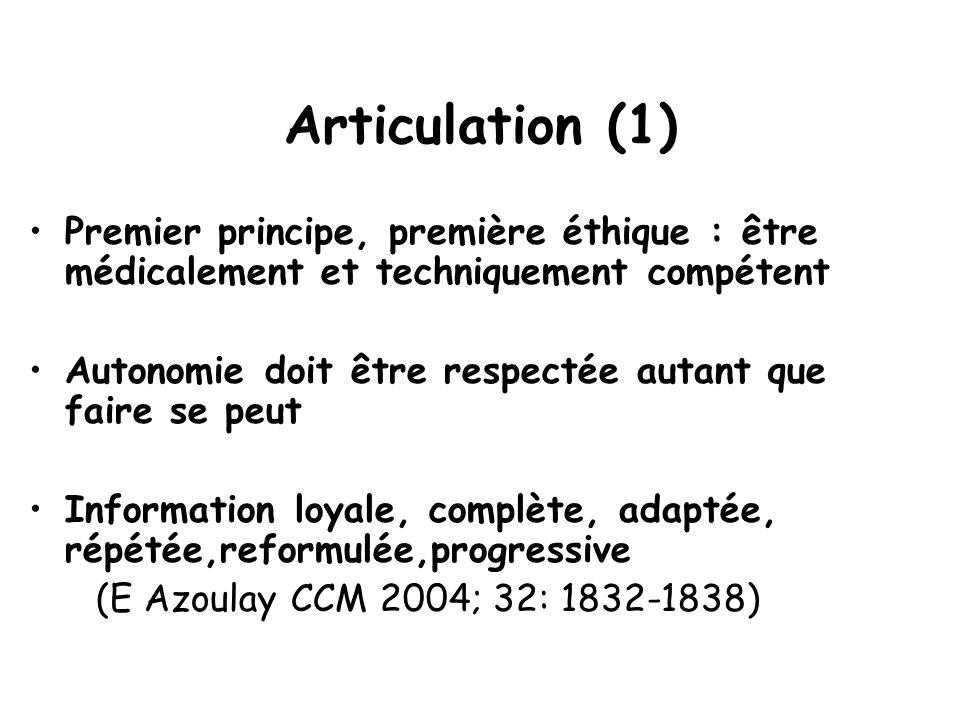 Articulation (1) Premier principe, première éthique : être médicalement et techniquement compétent Autonomie doit être respectée autant que faire se p