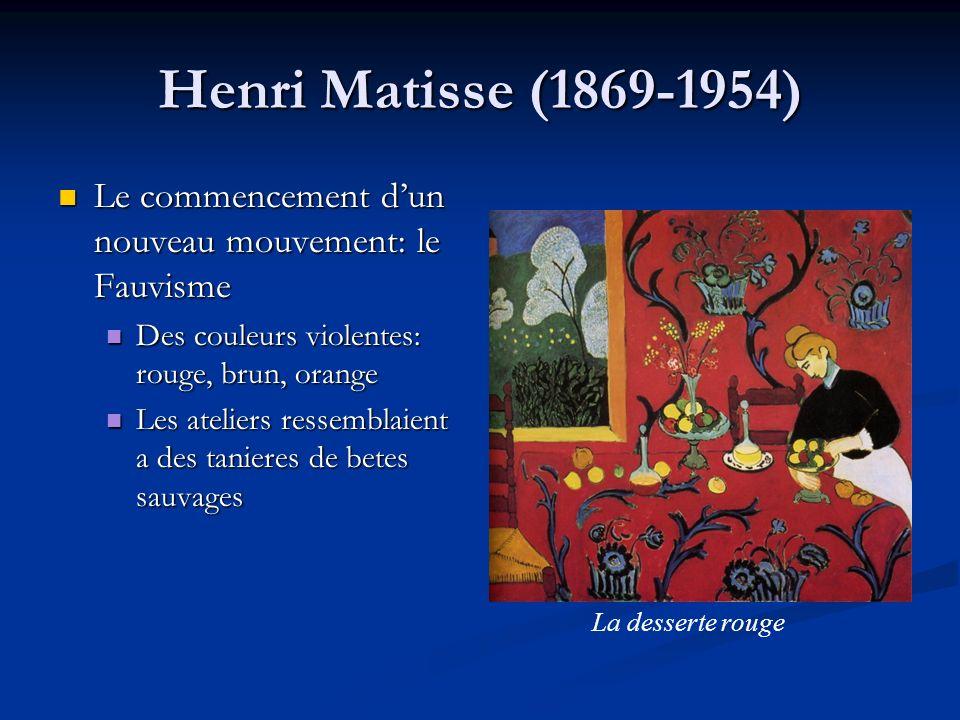 Henri Matisse (1869-1954) Le commencement dun nouveau mouvement: le Fauvisme Le commencement dun nouveau mouvement: le Fauvisme Des couleurs violentes