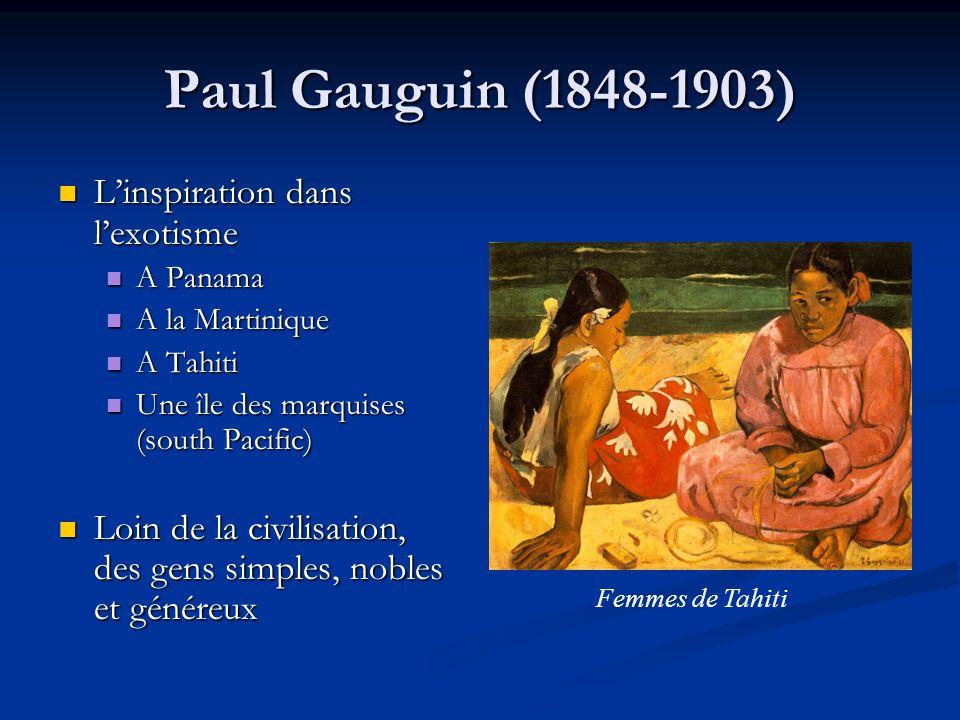 Paul Gauguin (1848-1903) Linspiration dans lexotisme Linspiration dans lexotisme A Panama A Panama A la Martinique A la Martinique A Tahiti A Tahiti U