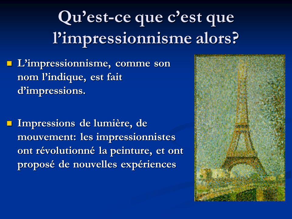 Origine du nom « impressionniste » Monet a dabord appelé ce tableau fait au Havre «une chose » Puis « Impression » pour lexposition de 1874 Louis Leroy, critique d art, dans un article sur ce tableau a voulu se moquer du style de ces artistes qui ne peignaient pas comme les grands artistes de lépoque et les a appelés « impressionnistes » Les peintres touchés par cette insulte ont repris ce nom et ils sont devenus les « Impressionnistes ».