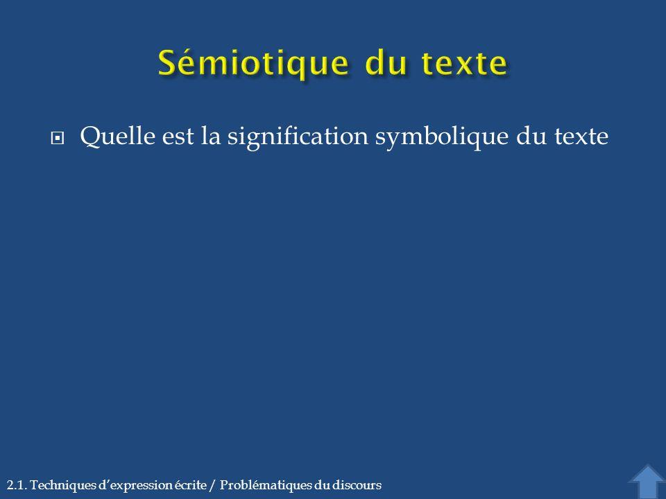 Quelle est la signification symbolique du texte 2.1. Techniques dexpression écrite / Problématiques du discours