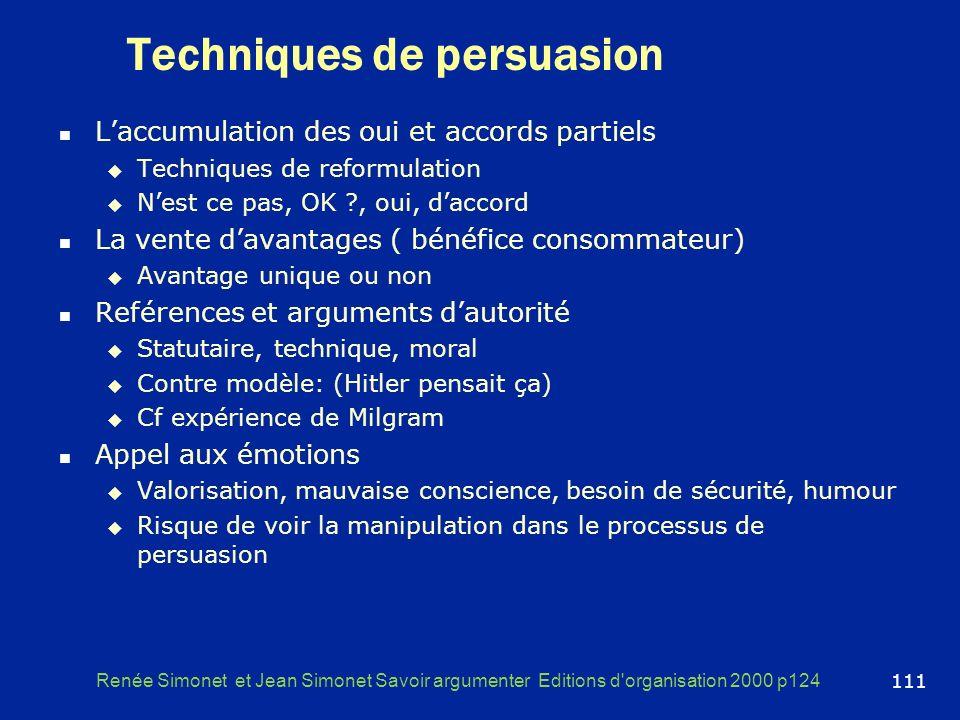 Techniques de persuasion Laccumulation des oui et accords partiels Techniques de reformulation Nest ce pas, OK ?, oui, daccord La vente davantages ( b