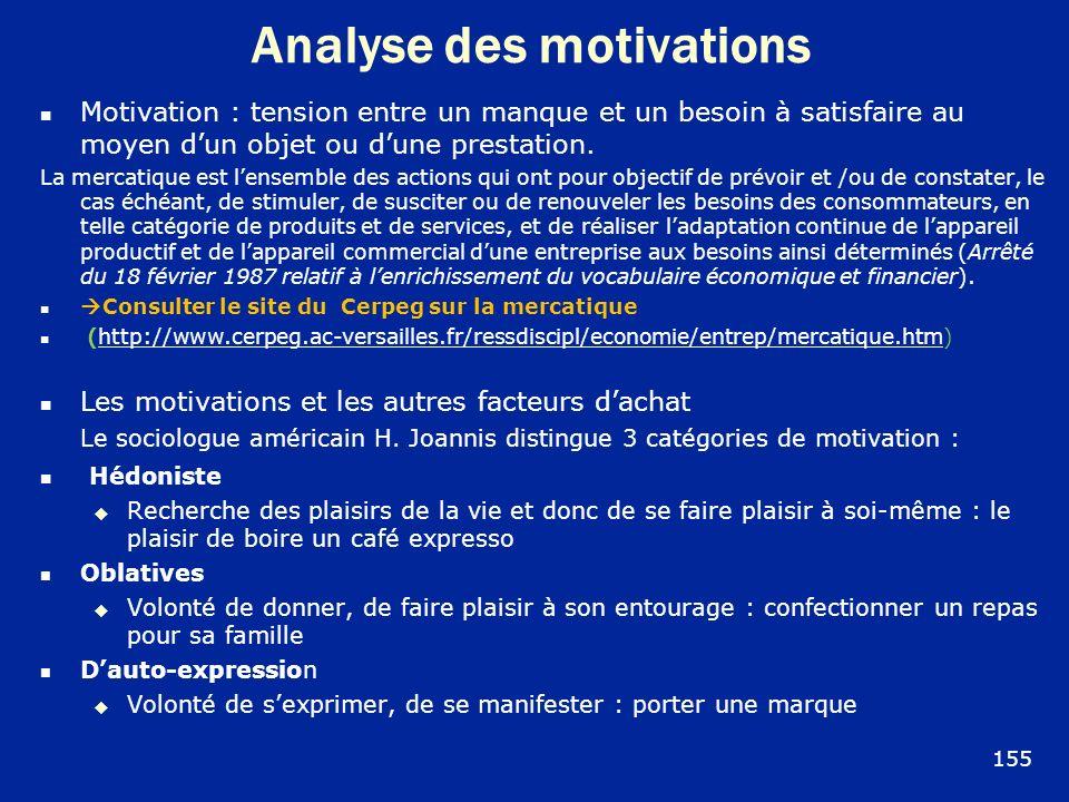 Analyse des motivations Motivation : tension entre un manque et un besoin à satisfaire au moyen dun objet ou dune prestation. La mercatique est lensem