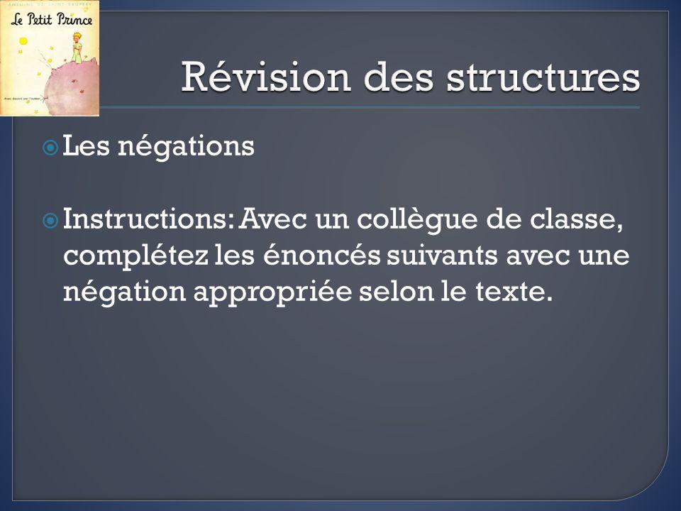 Les négations Instructions: Avec un collègue de classe, complétez les énoncés suivants avec une négation appropriée selon le texte.
