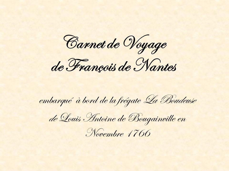 Carnet de Voyage de François de Nantes embarqué à bord de la frégate La Boudeuse de Louis Antoine de Bougainville en Novembre 1766