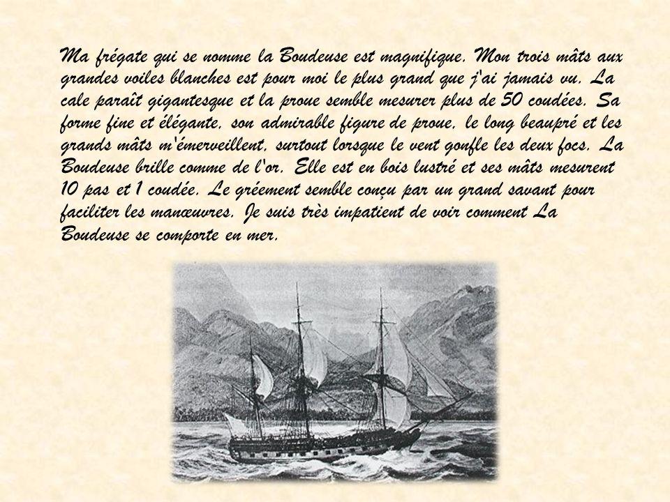 3 Novembre 1766 J embarque enfin sur ce fameux bateau, tout enjoué à l idée de découvrir de nouveaux horizons.