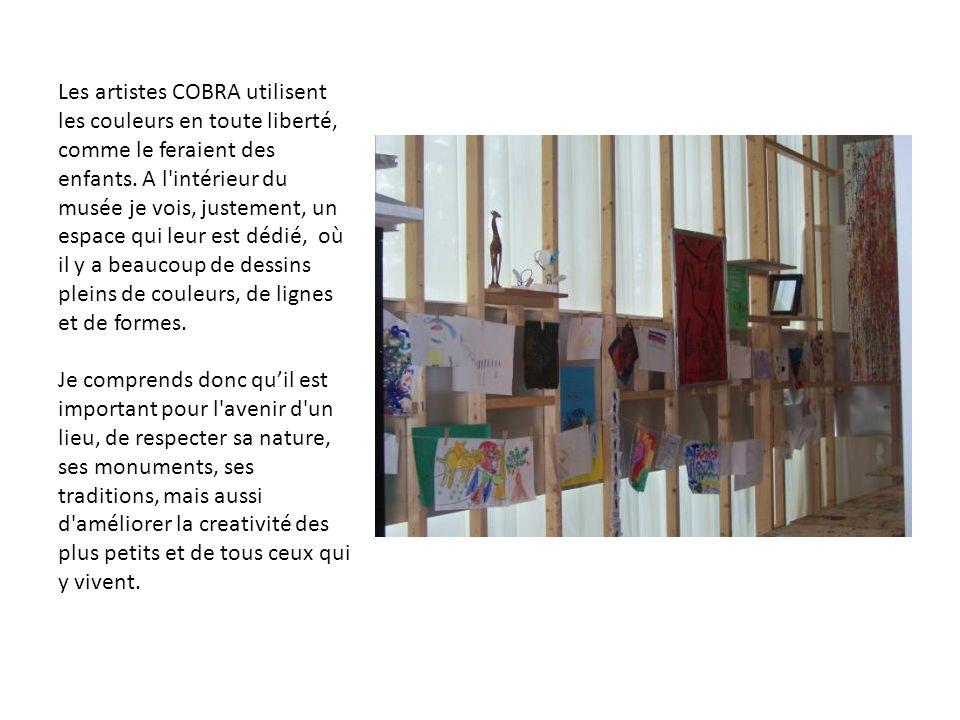 Les artistes COBRA utilisent les couleurs en toute liberté, comme le feraient des enfants. A l'intérieur du musée je vois, justement, un espace qui le
