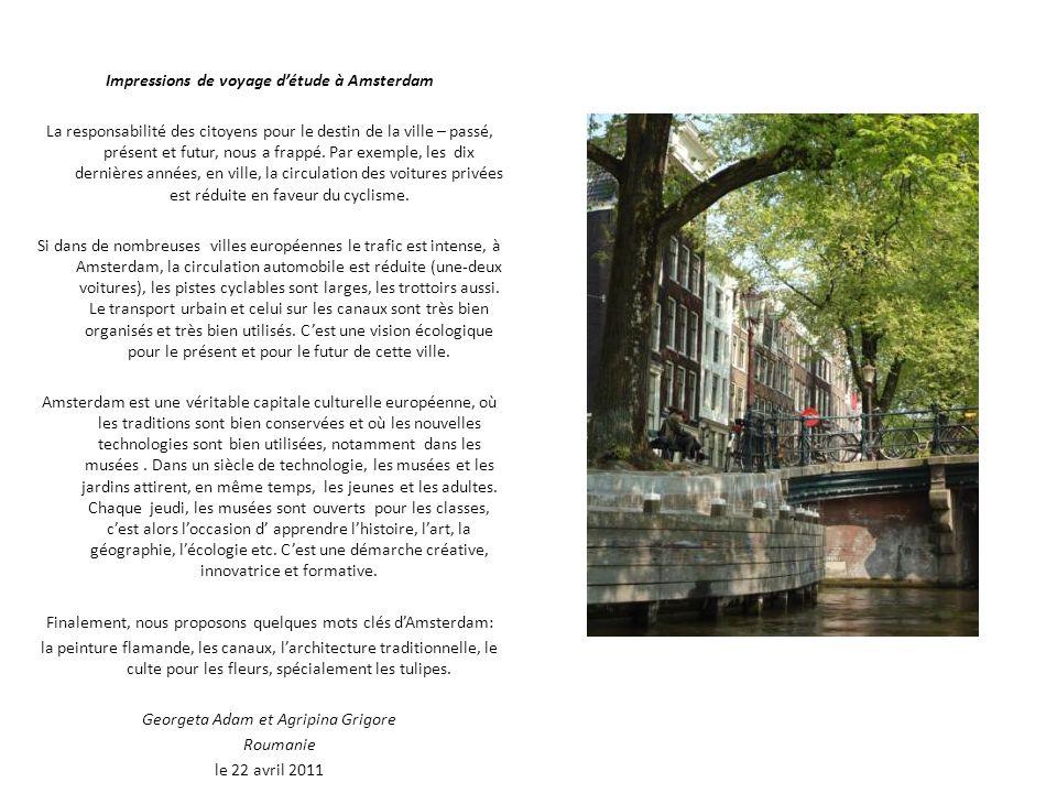Impressions de voyage détude à Amsterdam La responsabilité des citoyens pour le destin de la ville – passé, présent et futur, nous a frappé. Par exemp