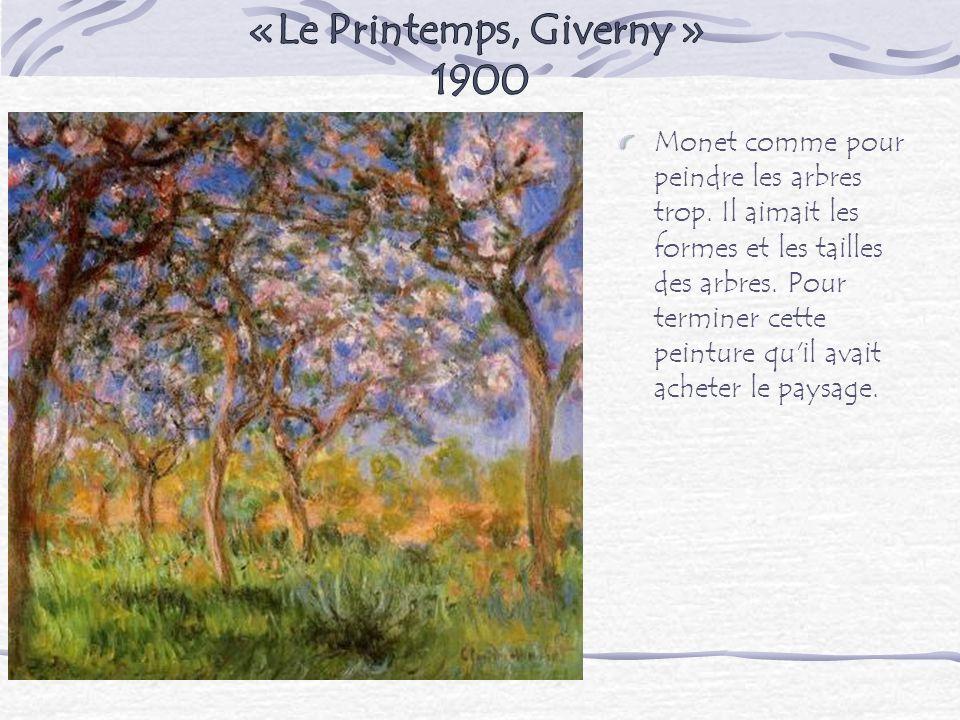 Monet comme pour peindre les arbres trop. Il aimait les formes et les tailles des arbres. Pour terminer cette peinture qu'il avait acheter le paysage.